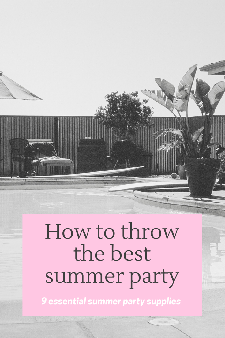 Nine essential summer party supplies.