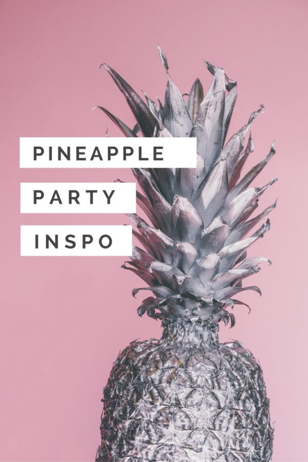 Pineapple parties are all the rage lately and here's a bit of pineapple inspiration to throw your own party.