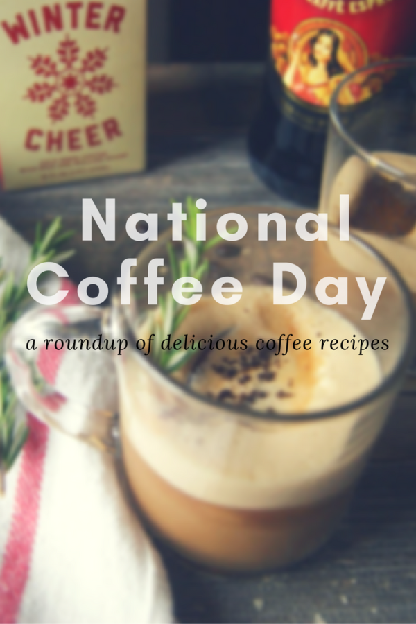 National Coffee Day is one of those food holidays that didn't exist years ago (at least I don't think it did) but I'm sure glad it's here now.