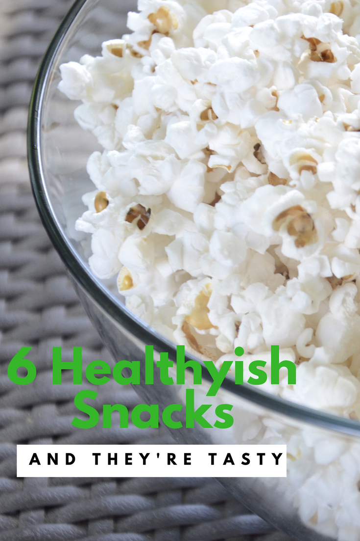 Here are 6 healthyish snacks that are really yummy.
