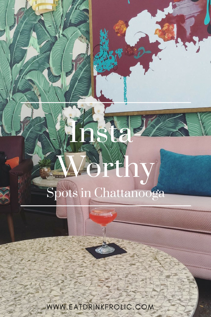 Instagram-worthy locations in Downtown Chattanooga.